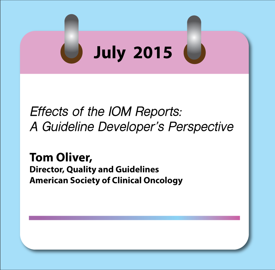 Tom Oliver, Effects of the IOM Reports: A Guideline Developer's Perspective
