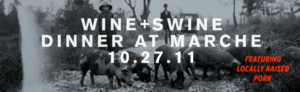 Wine Dinner at Marche featuring locally raised pork