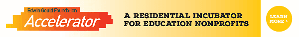 Edwin Gould Foundation Accelerator - A residential incubator for education nonprofits