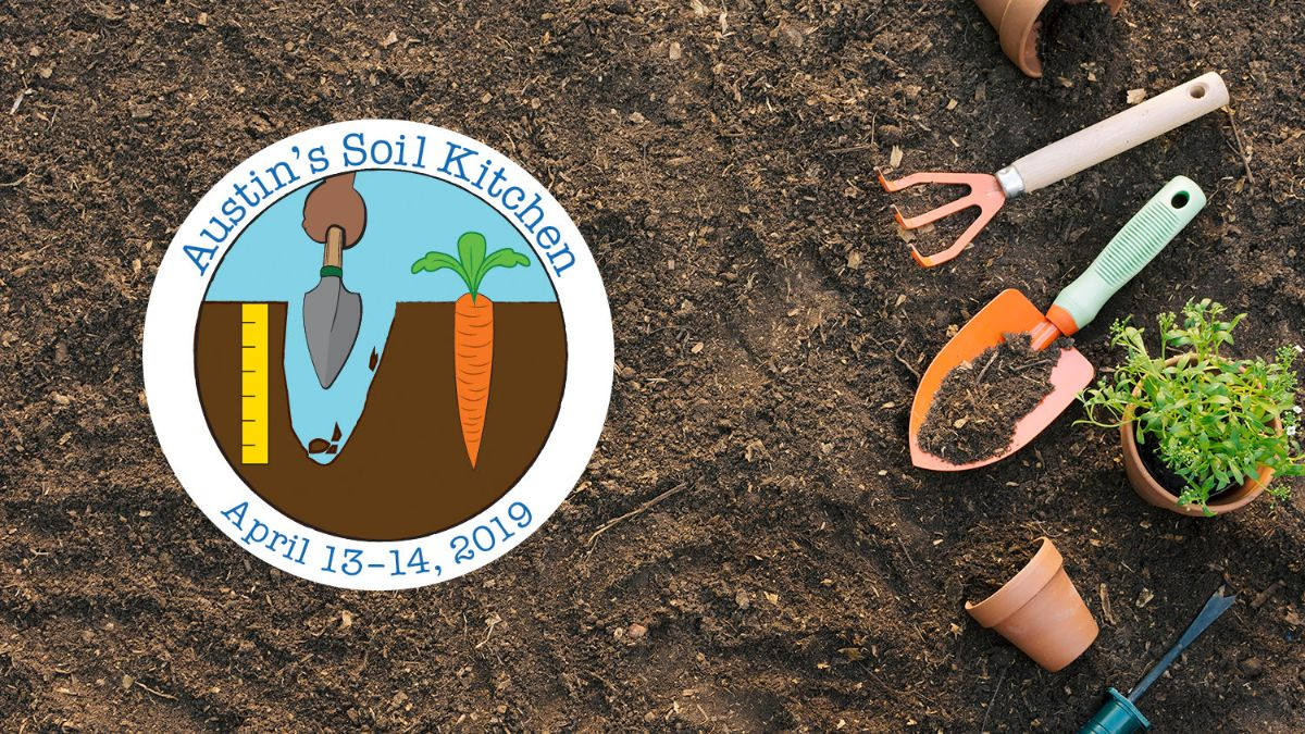 Austin's Soil Kitchen, April 13-14 with soil and gardening tools