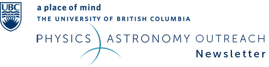 UBC Physics & Astronomy Outreach Newsletter