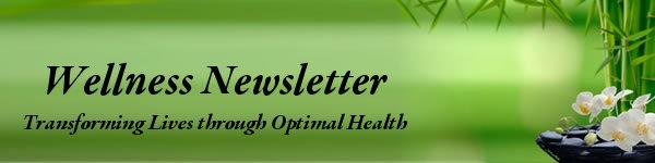 Wellness Newsletter: Transforming Lives through Optimal Health