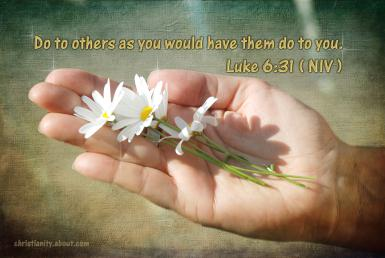 Do to others as you would have them do to you.