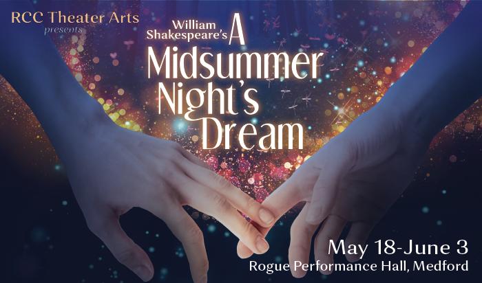 RCC Theater Arts presents William Shakespeare's A Midsummer Night's Dream May 18-June 3 RVC-C 109 (Medford)
