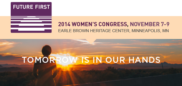 Future First 2014 Women's Congress Nov 7-9, 2014 Minneapolis, MN