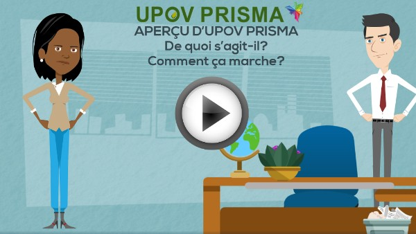 APERÇU D'UPOV PRISMA – De quoi s'agit-il?  Comment ça marche?