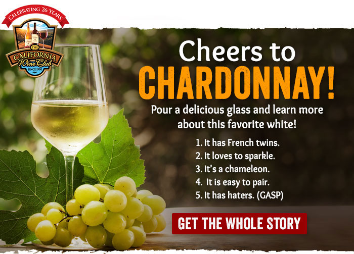 Cheers to Chardonnay! Pour a delicious glass and learn more about this favorite white.