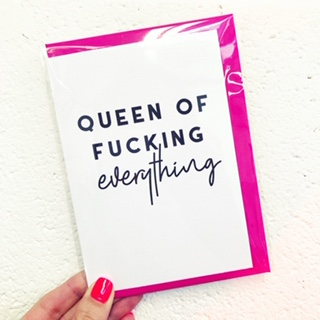Buy custom greeting cards: Queen Of Fucking Everything by designer Rachel Waite