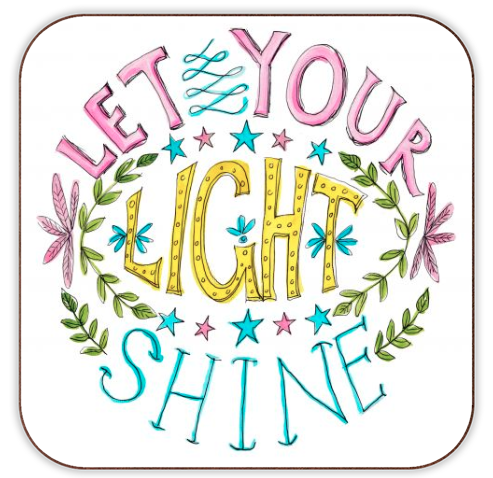 Personalised photo coasters on Artwow: LET YOUR LIGHT SHINE - by Heidi Clawson