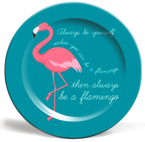 Unique restaurant plates on ArtWOW store: Always Be A Flamingo by Ilka Dickens