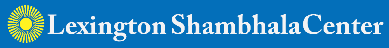 Lexington Shambhala Center - Quick Notes Email