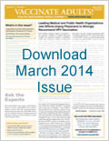 Download March 2014 issue of Vaccinate Adults