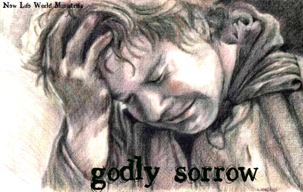 Topic: Godly Sorrow - New Life World Ministries