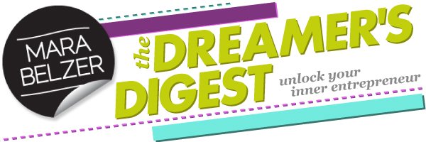 Mara Belzer's Newsletter: The Dreamer's Digest!