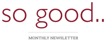 so good.. Monthly Newsletter