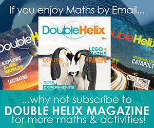 Ad to subscribe to Double Helix magazine for more maths and activities!
