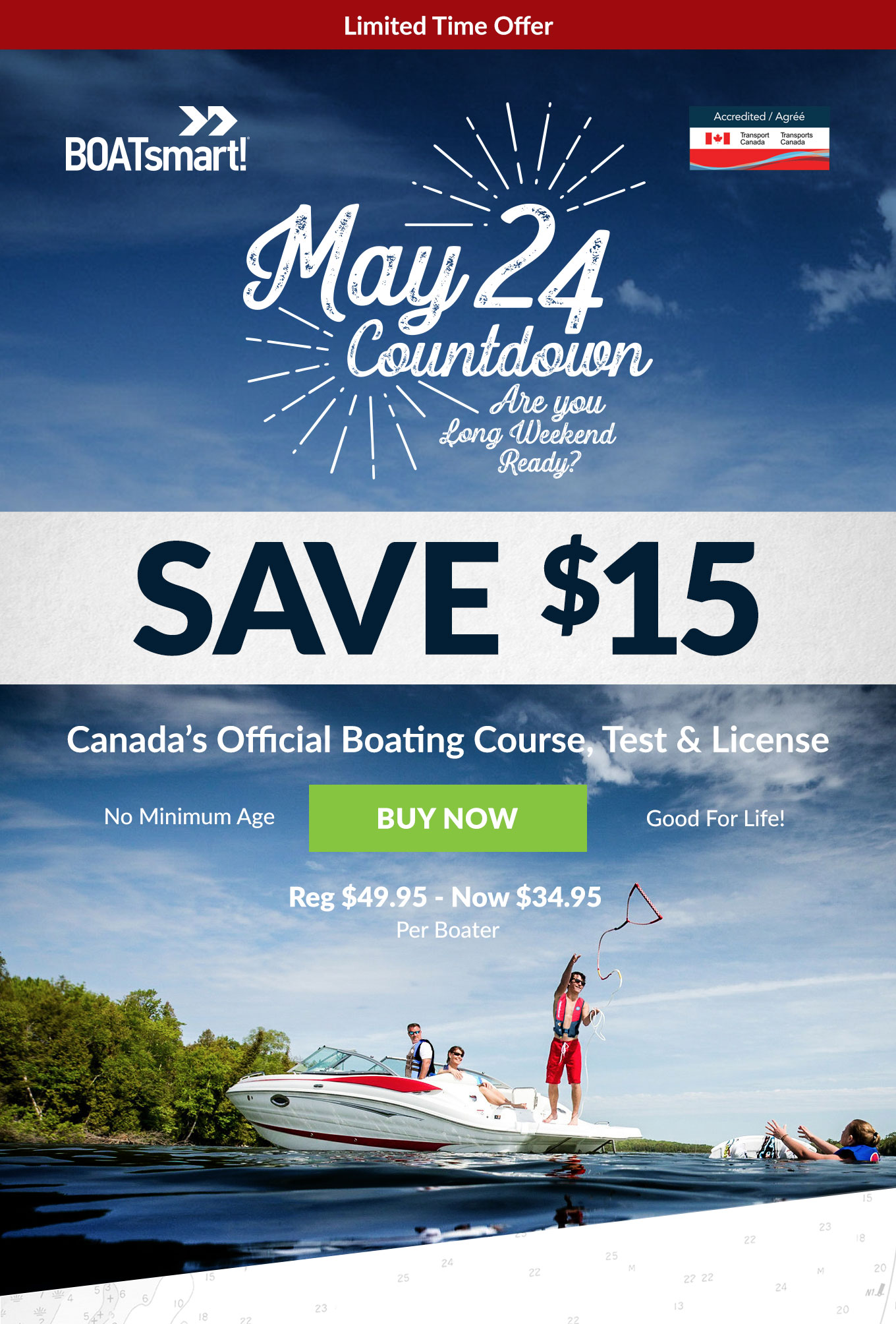 May 24 Countdown are you long weekend ready? Save $15 on Canada's Official Boating Course Test & License