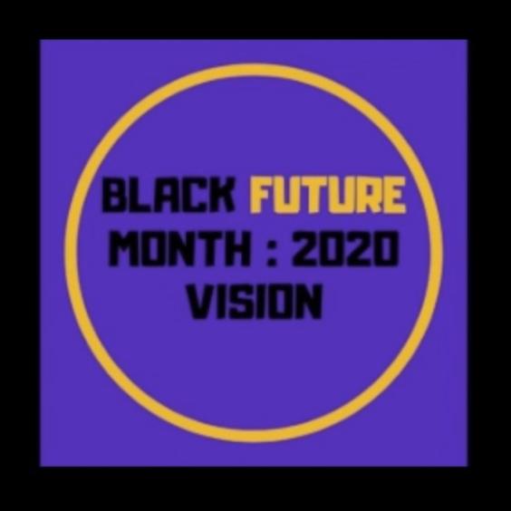 Black Future Month: 2020 Vision