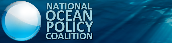 National Ocean Policy Coalition Newsletter