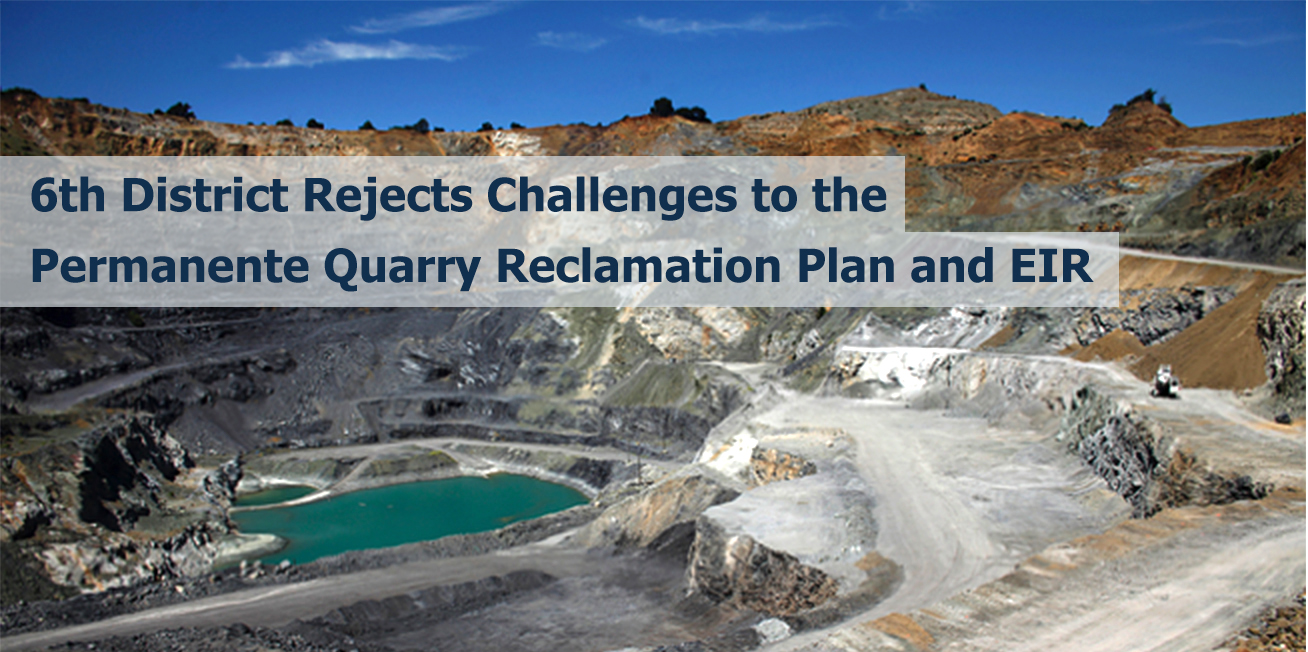 6th District Rejects Challenges to the Permanente Quarry Reclamtion Plan and EIR