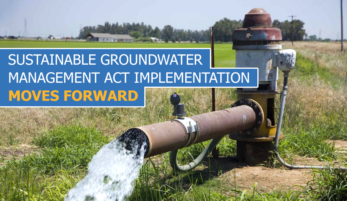 Sustainable Groundwater Management Act Implementation Moves Forward
