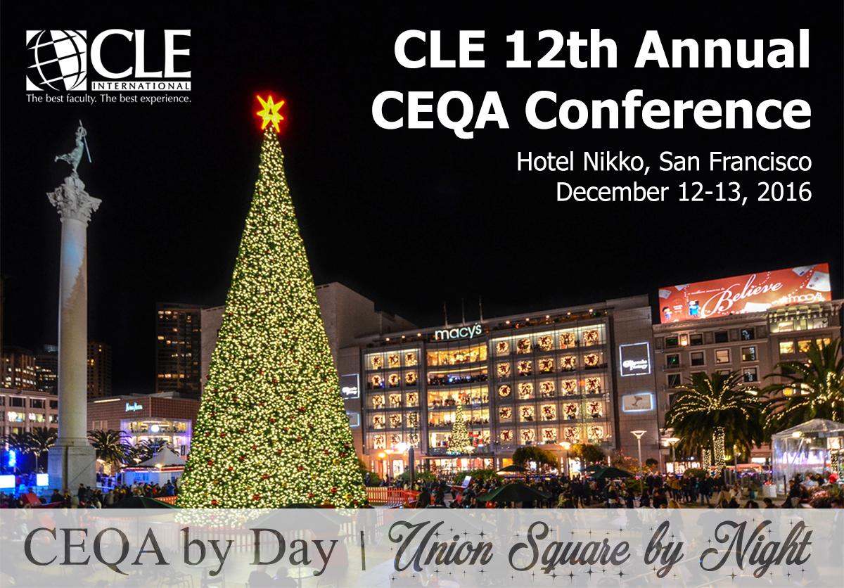 12th Annual CEQA Conference near Union Square, San Francisco December 12 – 13, 2016, Hotel Nikko