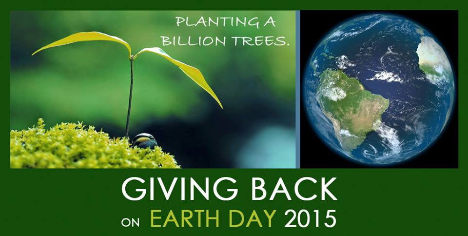 Earth Day 2015 Giving Back Billion Trees