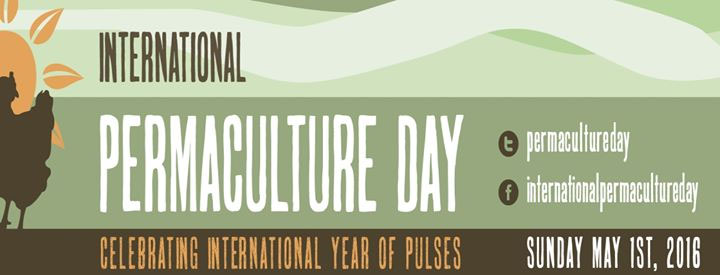 International Permaculture Day Pulses May 1 2016