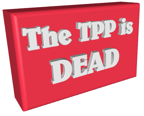 TPP is dead!