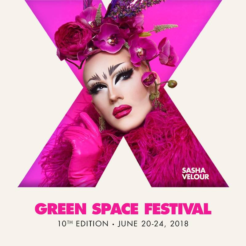 Sasha Velour with text Green Space Festival, 10th Edition - June 20-24, 2018
