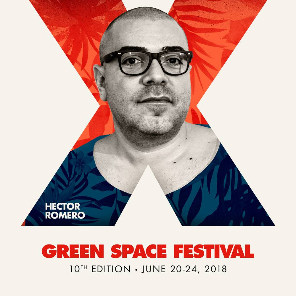 Hector Romero with text Green Space Festival, 10th Edition - June 20-24, 2018