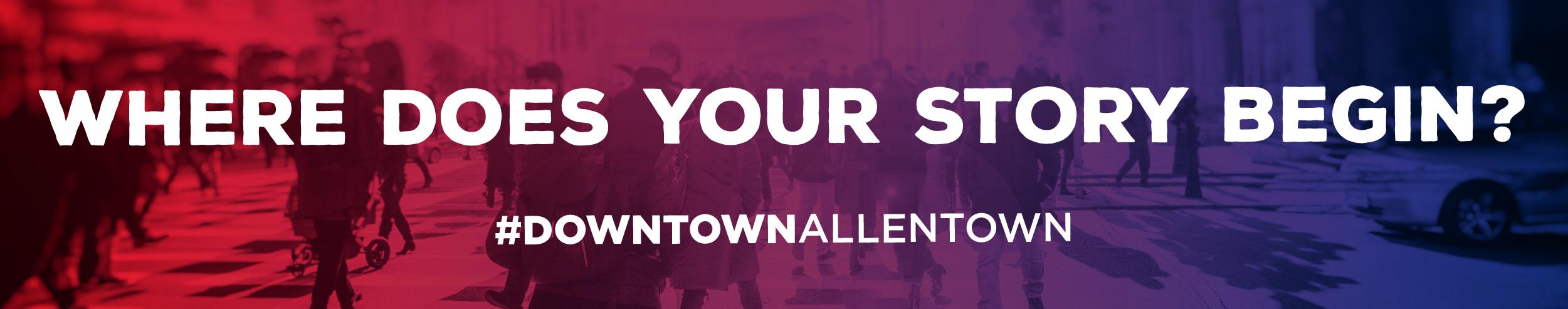 #DowntownAllentown