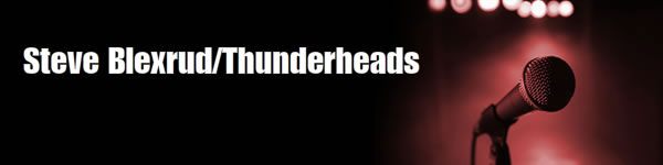 Steve Blexrud/Thunderheads Email Sign up