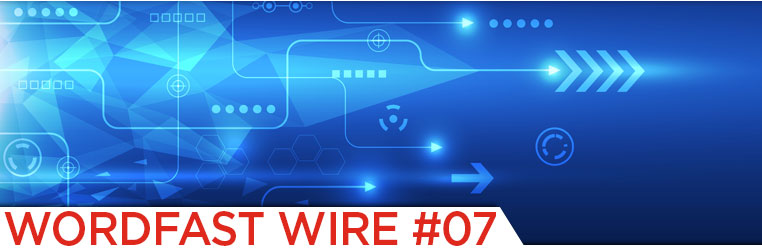 Wordfast Wire #07