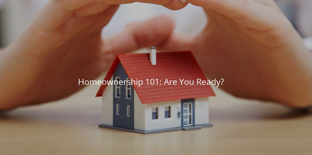 Home Ownership 101 Are You Ready?