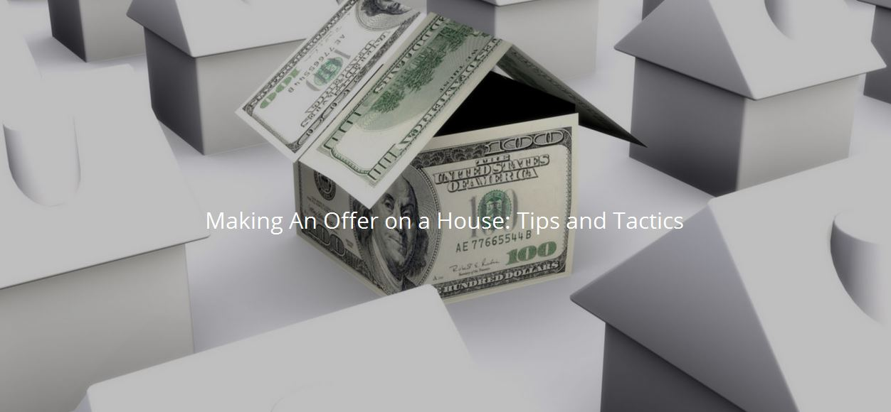 Making an Offer on a House: Tips and Tactics
