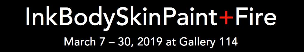 InkBodySkinPaint+Fire, March 2019, Gallery 114
