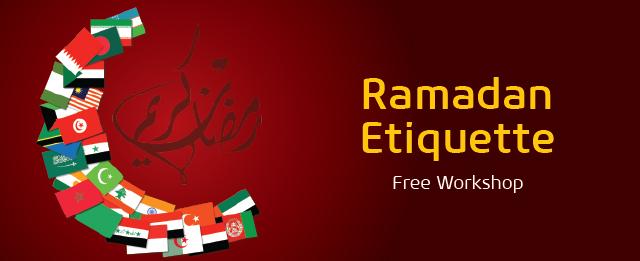 Ramadan Etiquette Free Workshop