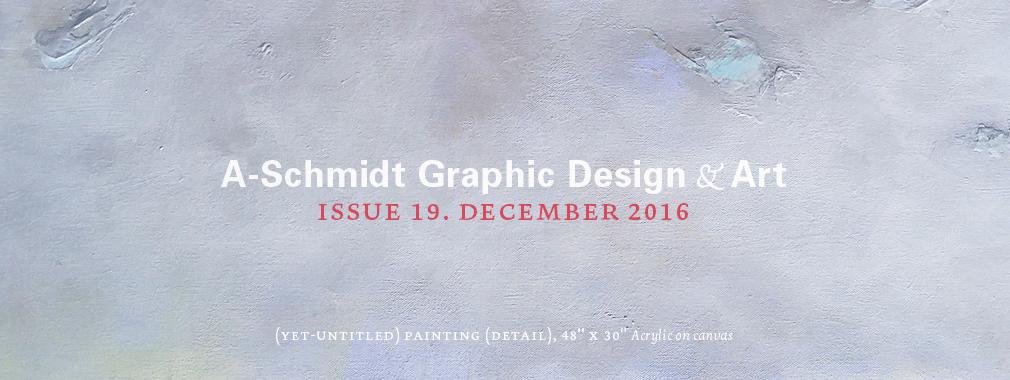 A-Schmidt Graphic Design & Art (Issue 19, December 2016)