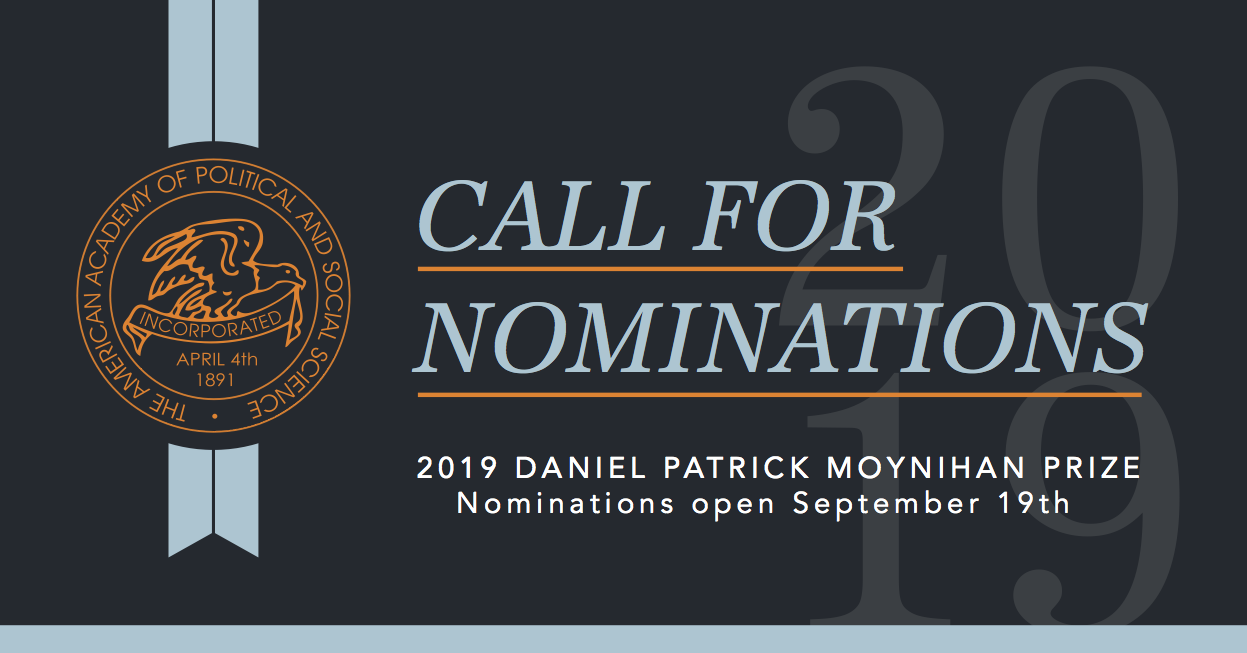 Call for nominations for the 2019 Daniel Patrick Moynihan Prize. Nominations open September 19, 2017.