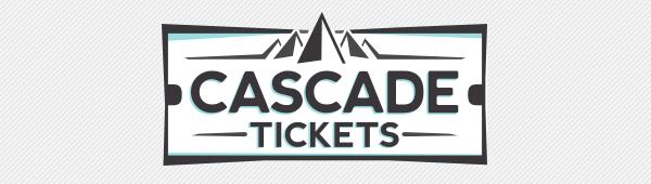 Cascade Tickets