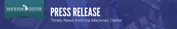 Mackinac Center for Public Policy Press Release
