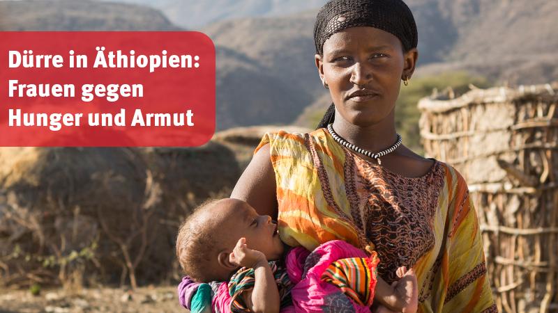 Dürre in Äthiopien: Ihre Spende gegen Hunger und Armut