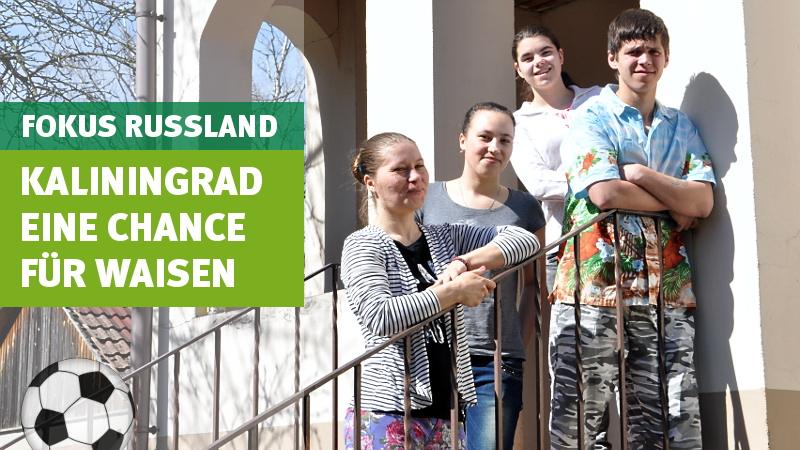 Kaliningrad: Eine Chance für Waisen