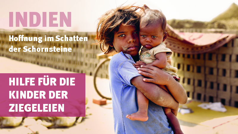 Indien: Hoffnung für die Kinder der Ziegeleien.