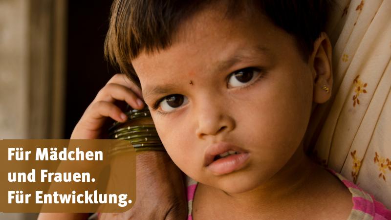 Für Frauen und Mädchen. Für Entwicklung.