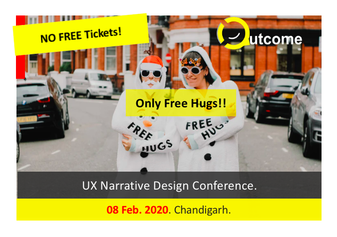 No free tickets, for Outcome, a UX narrative design conference in Chandigarh, by Vinish Garg.