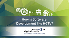 How is Software Development like HGTV?
