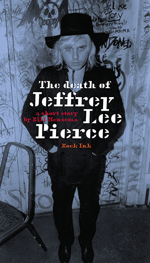 The death of Jeffrey Lee Pierce