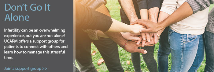 Don't Go It Alone   Infertility can be an overwhelming experience, but you are not alone! UCARM offers a support group for patients to connect with others and learn how to manage this stressful time. Join a support group>>